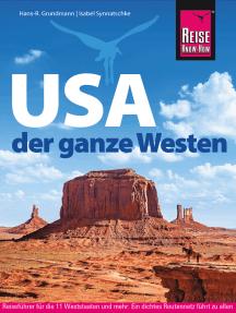 USA – der ganze Westen: Das Handbuch für individuelles Entdecken (Reiseführer)