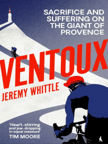 Ventoux: Sacrifice and Suffering on the Giant of Provence