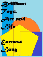 Brilliant Toys, Art and Life