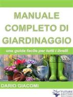Manuale completo di giardinaggio