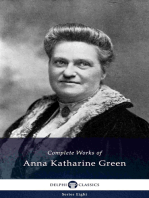 Complete Works of Anna Katharine Green (Illustrated)