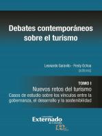 Debates contemporáneos sobre el turismo: Tomo I. Nuevos retos del turismo. Casos de estudio sobre los vínculos entre la gobernanza, el desarrollo y la sostenibilidad