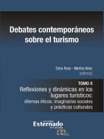 Debates contemporáneos sobre el turismo: Tomo II. Reflexiones y dinámicas en los lugares turísticos: dilemas éticos, imaginarios sociales y prácticas culturales