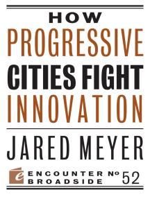 How Progressive Cities Fight Innovation