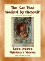 THE CAT THAT WALKED BY HIMSELF - A Tale from the Arabian Nights