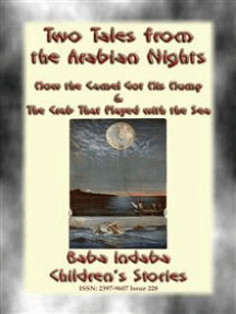 TWO CHILDREN's STORIES FROM 1001ARABIAN NIGHTS - How the Camel Got his Hump and The Crab that Played with the Sea: Baba Indaba Children's Stories - Issue 228