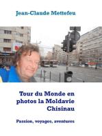 Tour du Monde en photos la Moldavie Chisinau