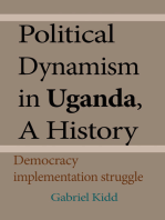 Political Dynamism in Uganda, A History