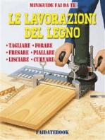 Le lavorazioni del legno