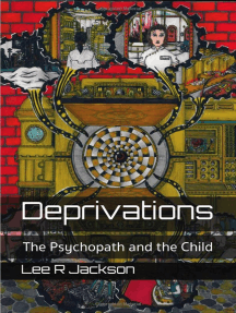Deprivations: The Psychopath and the Child