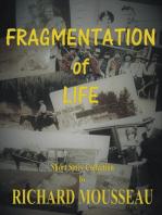 Fragmentation of Life