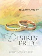 Desires' Pride