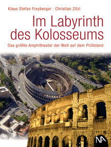 Im Labyrinth des Kolosseums: Das größte Amphitheater der Welt auf dem Prüfstand