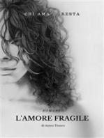 L'amore fragile