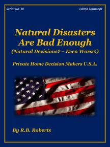 Natural Disasters Are Bad Enough - Natural Decisions? - Even Worse! - Series No. 10 - [PHDMUSA]
