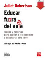 Educar fuera del aula (eBook-ePub): Trucos y recursos para ayudar a los docentes a enseñar al aire libre