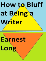 How to Bluff at Being a Writer