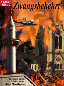Zwangsbekehrt: Dystopischer SF-Roman