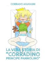 La vera storia di Corradino Principe Pannolino