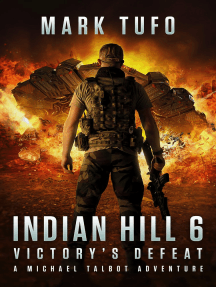 Indian Hill 6: Victory's Defeat - A Michael Talbot Adventure