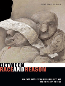 Between Race and Reason: Violence, Intellectual Responsibility, and the University to Come