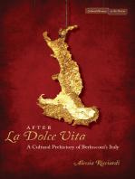 After <I>La Dolce Vita</I>: A Cultural Prehistory of Berlusconi's Italy
