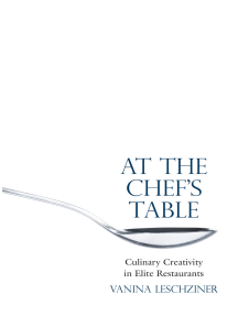 At the Chef's Table: Culinary Creativity in Elite Restaurants