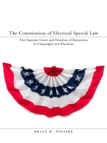 The Constitution of Electoral Speech Law: The Supreme Court and Freedom of Expression in Campaigns and Elections
