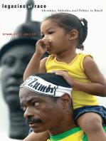 Legacies of Race: Identities, Attitudes, and Politics in Brazil
