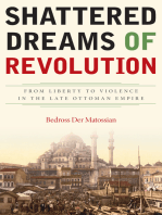 Shattered Dreams of Revolution: From Liberty to Violence in the Late Ottoman Empire