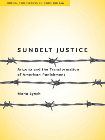 Sunbelt Justice: Arizona and the Transformation of American Punishment