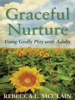 Graceful Nurture