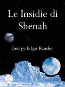 Le Insidie di Shenah: Secondo Volume della Trilogia dei Mondi Esterni
