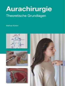 Einführung in die Aurachirurgie: Medizin im 21. Jahrhundert