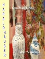 Harald Häuser, Gemälde und Keramik, Kloster Schussenried