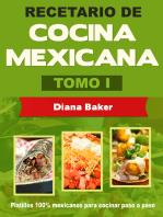 Recetario de Cocina Mexicana Tomo I-La cocina mexicana hecha fácil
