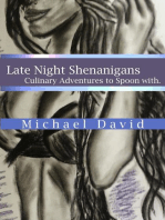 Late Night Shenanigans - Culinary Adventures to Spoon With