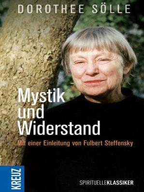 Mystik Und Widerstand By Dorothee Sölle Book Read Online