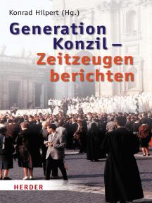 Generation Konzil - Zeitzeugen berichten