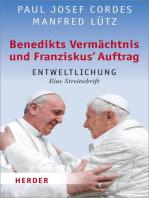Benedikts Vermächtnis und Franziskus`Auftrag