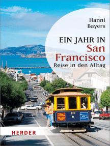 Ein Jahr in San Francisco: Reise in den Alltag