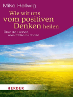 Wie wir uns vom positiven Denken heilen