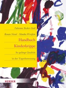 Handbuch Kinderkrippe: So gelingt Qualität in der Tagesbetreuung