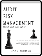 Audit Risk Management (Driving Audit Value, Vol. II) - The Best Practice Strategy Guide for Minimising the Audit Risks and Achieving the Internal Audit Strategies and Objectives