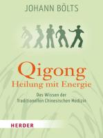 Qigong - Heilung mit Energie