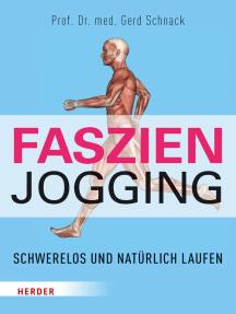 Faszien-Jogging: Schwerelos und natürlich laufen