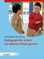 Pädagogische Arbeit im Offenen Kindergarten: Profile für Kitas und Kindergärten