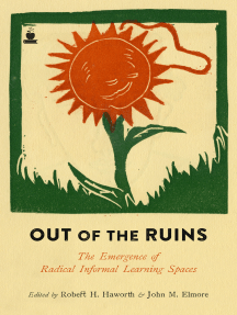 Out of the Ruins: The Emergence of Radical Informal Learning Spaces