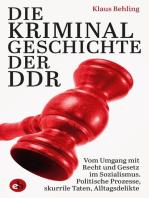 Die Kriminalgeschichte der DDR