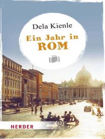 Ein Jahr in Rom